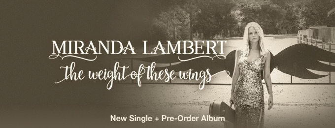 The Weight of These Wings by Miranda Lambert