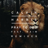 Calvin Harris – Pray to God (Remixes) [feat. HAIM] – Single [iTunes Plus AAC M4A] (2015)