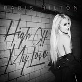 Paris Hilton – High Off My Love – Single (Clean) [iTunes Plus AAC M4A] (2015)