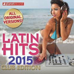 View album Latin Hits 2015 Club Edition - 60 Latin Music Hits (Salsa, Bachata, Dembow, Merengue, Reggaeton, Urbano, Timba, Cubaton, Kuduro, Latin Fitness)