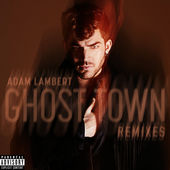Adam Lambert – Ghost Town (Remixes) (US Version) – EP [iTunes Plus AAC M4A] (2015)