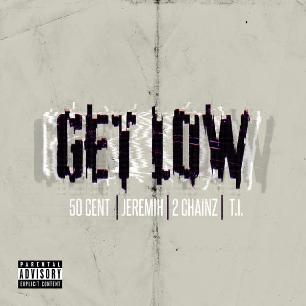 50 Cent – Get Low (feat. Jeremih, T.I. & 2 Chainz) – Single (2015) [iTunes Plus AAC M4A]