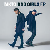 MKTO – Bad Girls – EP [iTunes Plus M4A]