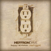 Heffron Drive – Happy Mistakes (Unplugged) [iTunes Plus AAC M4A] (2015)