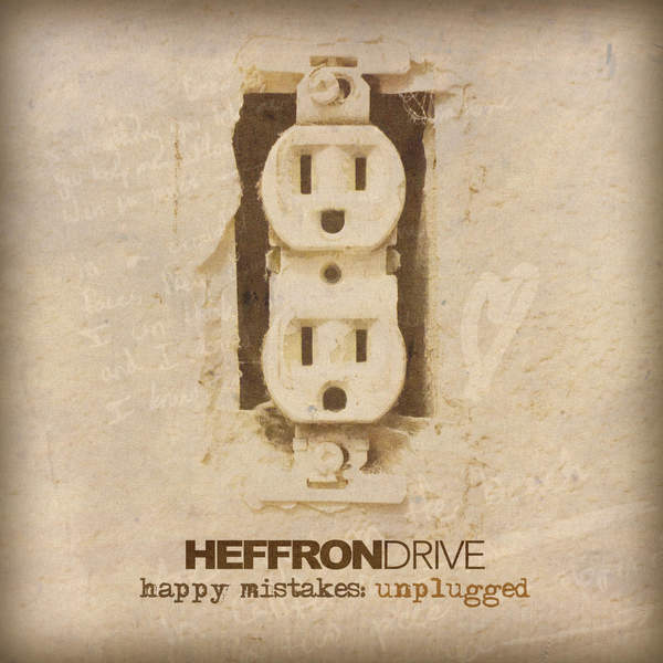 Heffron Drive - Happy Mistakes (Unplugged) (2015) [iTunes Plus AAC M4A]