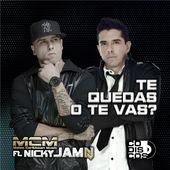 McM – Te Quedas o Te Vas (feat. Nicky Jam) – Single [iTunes Plus AAC M4A] (2015)