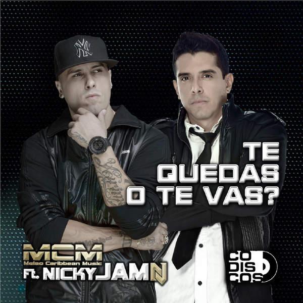 McM - Te Quedas o Te Vas (feat. Nicky Jam) - Single [iTunes Plus AAC M4A] 2015)
