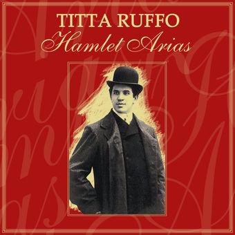 Hamlet Arias – Titta Ruffo