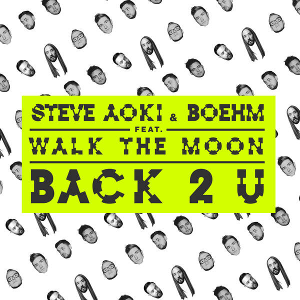Steve Aoki & Boehm - Back 2 U (feat. WALK THE MOON) - Single [iTunes Plus AAC M4A] (2016)