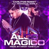 Carlitos Rossy – Algo Mágico (feat. Franco El Gorila) – Single [iTunes Plus AAC M4A] (2015)