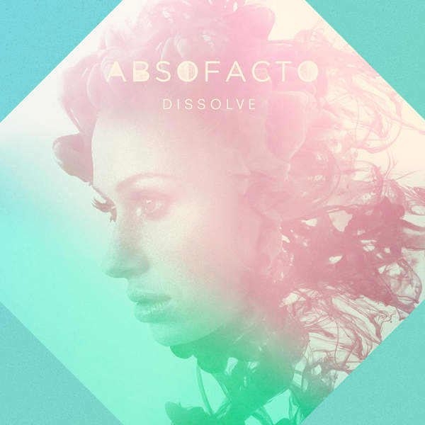 Absofacto – Dissolve – Single (2015) [iTunes Plus AAC M4A]