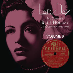 View album Billie Holiday - Lady Day: The Complete Billie Holiday On Columbia 1933-1944, Vol. 8
