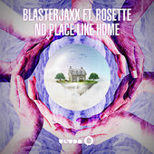 BlasterJaxx – No Place Like Home (feat. Rosette) [Radio Edit] – Single [iTunes Plus AAC M4A] (2015)