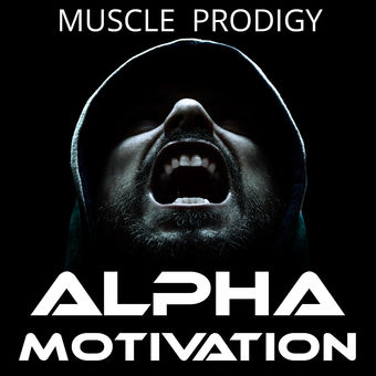 Alpha Motivation – Muscle Prodigy