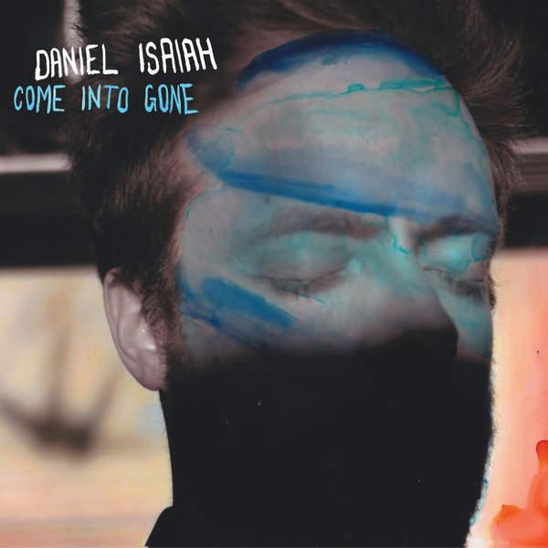 Daniel Isaiah – Come Into Gone (2015) [iTunes Plus AAC M4A]