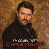 Chris Young – I'm Comin' Over – Single [iTunes Plus AAC M4A] (2015)