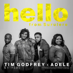View album Tim Godfrey - Hello from Surulere (feat. Adele & Xtreme) - Single