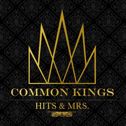 View album Common Kings - Hits & Mrs
