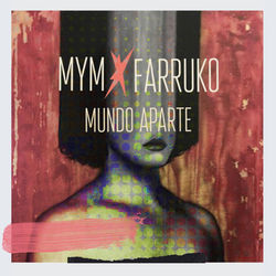 View album Mym & Farruko - Mundo Aparte - Single