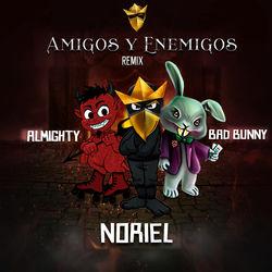 View album Amigos y Enemigos (Remix) [feat. Bad Bunny & Almighty] - Single