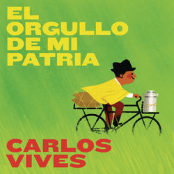 View album Carlos Vives - El Orgullo de Mi Patria - Single