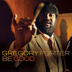View album Gregory Porter - Be Good (Deluxe Edition)