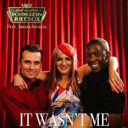 View album Scott Bradlee's Postmodern Jukebox - It Wasn't Me (feat. Ariana Savalas) - Single