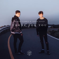 View album Martin Garrix & Troye Sivan - There For You - Single