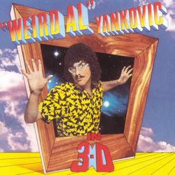 """View album """"Weird Al"""" Yankovic - In 3-D"""
