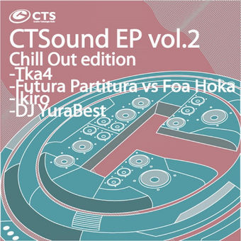 CTSound,  Vol. 2 (Chill Out Edition) – EP – Various Artists