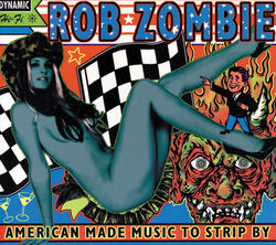 View album Rob Zombie - American Made Music to Strip By