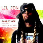 Take It Off (Spanglish Version) [feat. Yandel & Becky G] - Single, Lil Jon