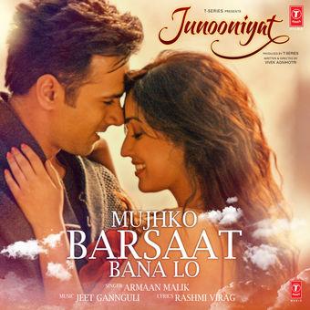"Armaan Malik & Jeet Gannguli – Mujhko Barsaat Bana Lo (From ""Junooniyat"") – Single [iTunes Plus AAC M4A]"