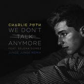 Charlie Puth – We Don't Talk Anymore (feat. Selena Gomez) [Junge Junge Remix] – Single [iTunes Plus AAC M4A] (2016)