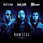 Steve Aoki – How Else (feat. Rich The Kid & Ilovemakonnen) – Single [iTunes Plus AAC M4A] (2016)