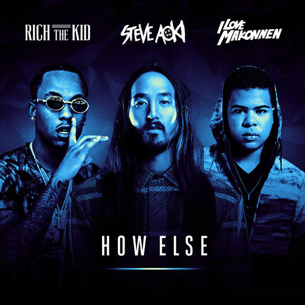 Steve Aoki - How Else (feat. Rich The Kid & Ilovemakonnen) - Single [iTunes Plus AAC M4A] (2016)