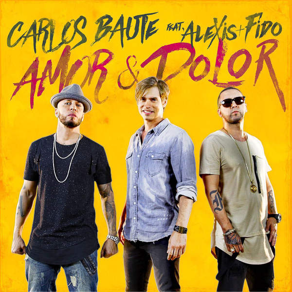 Carlos Baute - Amor & Dolor (feat. Alexis & Fido) - Single [iTunes Plus AAC M4A] (2016)