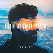 Travis Ryan – Until My Voice Is Gone (Live) [iTunes Plus AAC M4A] (2016)