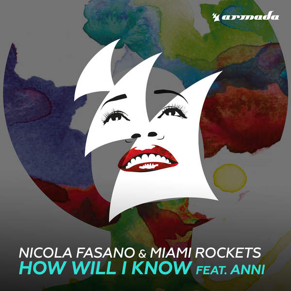 Nicola Fasano & Miami Rockets - How Will I Know (feat. Anni) - Single [iTunes Plus AAC M4A] (2016)