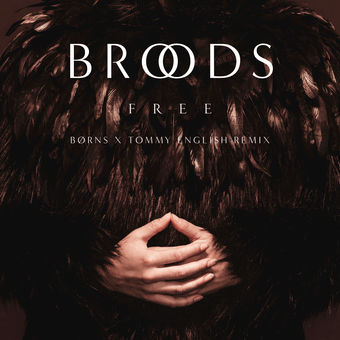 Broods – Free (BØRNS x Tommy English Remix) – Single [iTunes Plus AAC M4A]