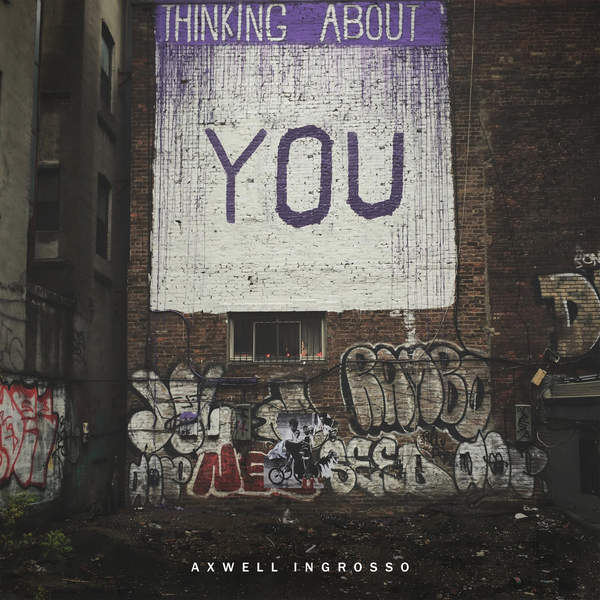 Axwell Λ Ingrosso - Thinking About You - Single [iTunes Plus AAC M4A] (2016)