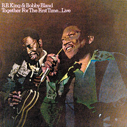 View album B.B. King & Bobby Bland - Together for the First Time...Live