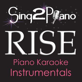 Rise (Piano Karaoke Instrumentals) – EP – Sing2Piano