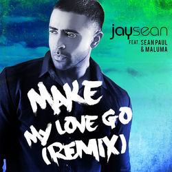 View album Jay Sean - Make My Love Go (feat. Sean Paul & Maluma) - Single