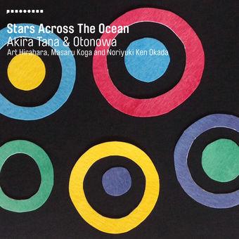Stars Across the Ocean (feat. Art Hirahara, Masaru Koga & Noriyuki Ken Okada) – Akira Tana & OTONOWA