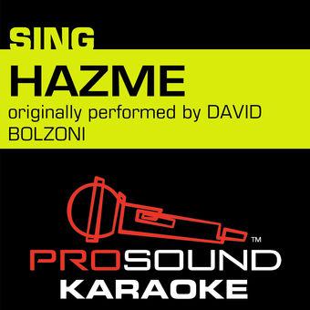 Hazme (Originally Performed by David Bolzoni) [Instrumental Version] – Single – ProSound Karaoke Band