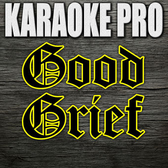Good Grief (Originally Performed by Bastille) [Instrumental Version] – Single – Karaoke Pro