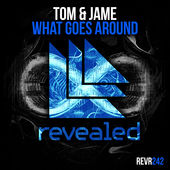 What Goes Around - Single, Tom & Jame