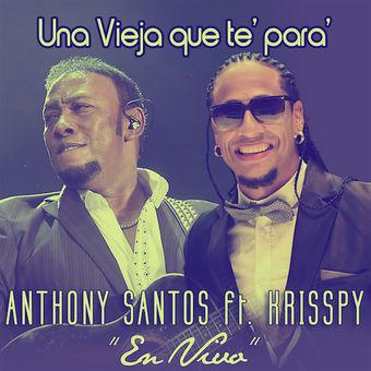 Anthony Santos – Una Vieja Que Te Para (feat. Krisspy) [En Vivo] – Single [iTunes Plus AAC M4A]