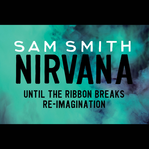 Sam Smith – Nirvana (Until the Ribbon Breaks Re-Imagination) – Single (2014) [iTunes Plus AAC M4A]